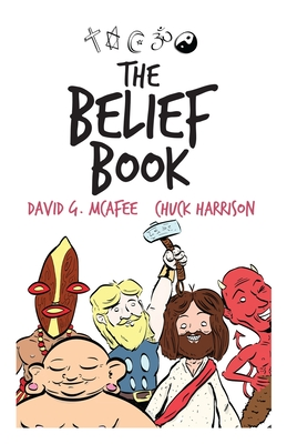 The Belief Book - Harrison, Chuck, and McAfee, David G