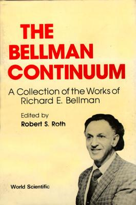 The Bellman Continuum: A Collection of the Works of Richard E. Bellman - Bellman, Richard Ernest