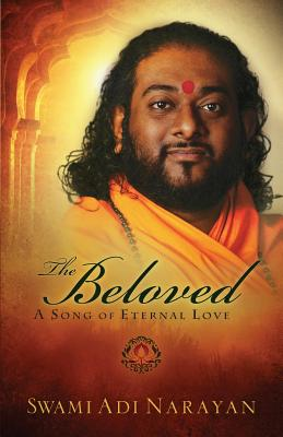 The Beloved - A Song of Eternal Love - Narayan, Swami Adi