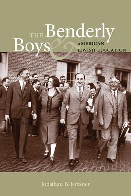The Benderly Boys & American Jewish Education - Krasner, Jonathan B