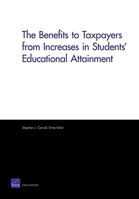 The Benefits to Taxpayers from Increases in Students' Educational Attainment - Carroll, Stephen J