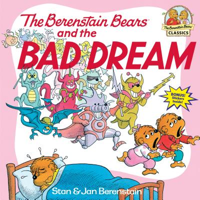 The Berenstain Bears and the Bad Dream - Berenstain, Stan