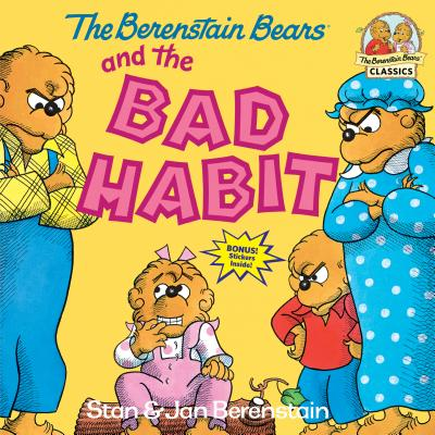 The Berenstain Bears and the Bad Habit - Berenstain, Stan