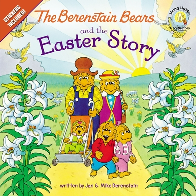 The Berenstain Bears and the Easter Story: Stickers Included! - Berenstain, Jan, and Berenstain, Mike