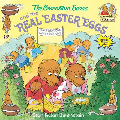 The Berenstain Bears and the Real Easter Eggs - Berenstain, Stan, and Berenstain, Jan