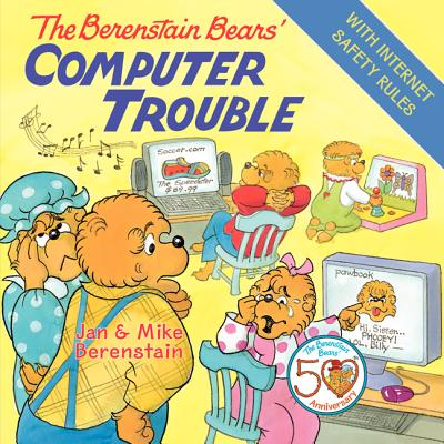 The Berenstain Bears' Computer Trouble - Berenstain, Jan