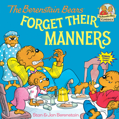 The Berenstain Bears Forget Their Manners - Berenstain, Stan, and Berenstain, Jan