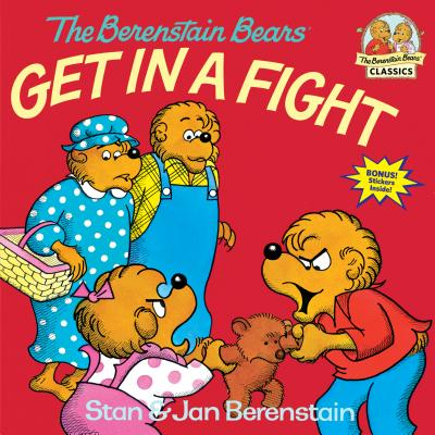The Berenstain Bears Get in a Fight - Berenstain, Stan, and Berenstain, Jan