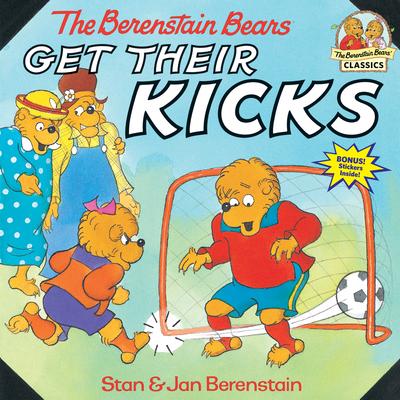 The Berenstain Bears Get Their Kicks - Berenstain, Stan, and Berenstain, Jan