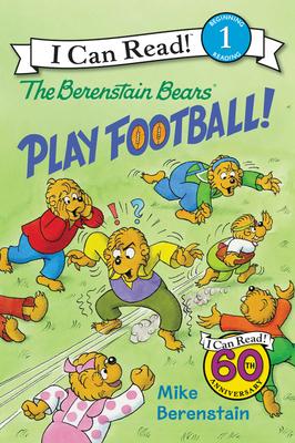 The Berenstain Bears Play Football! - Berenstain, Mike