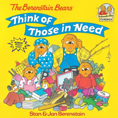 The Berenstain Bears Think of Those in Need - Berenstain, Stan