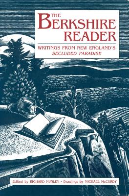 The Berkshire Reader: Writings from New England's Secluded Paradise - Nunley, Richard (Editor)