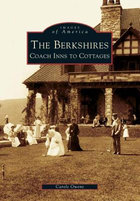 The Berkshires: Coach Inns to Cottages - Owens, Carole