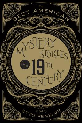 The Best American Mystery Stories of the 19th Century - Penzler, Otto