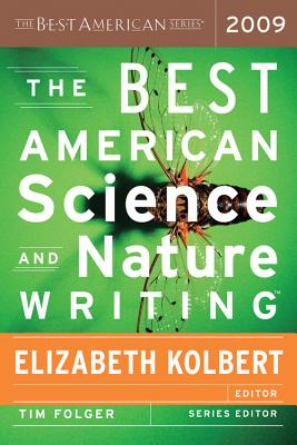 The Best American Science and Nature Writing 2009 - Kolbert, Elizabeth (Editor), and Folger, Tim (Editor)