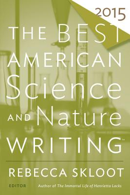 The Best American Science and Nature Writing - Skloot, Rebecca (Editor), and Folger, Tim (Editor)