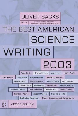 The Best American Science Writing - Sacks, Oliver W (Editor), and Cohen, Jesse (Editor)
