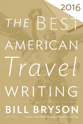 The Best American Travel Writing 2016 - Bryson, Bill