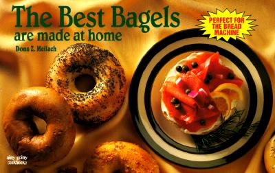 The Best Bagels Are Made at Home - Meilach, Dona Z