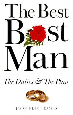The Best Best Man: The Duties & the Plan - Eames, Jacqueline