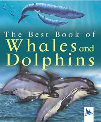 The Best Book of Whales and Dolphins - Gunzi, Christiane