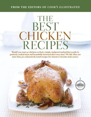 The Best Chicken Recipes - Cook's Illustrated (Editor)
