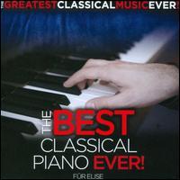 The Best Classical Piano Ever! - Aldo Ciccolini (piano); André Watts (piano); Cécile Ousset (piano); Christian Zacharias (piano); Daniel Adni (piano);...