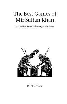 The Best Games of Mir Sultan Khan - Coles, R N