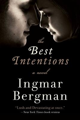 The Best Intentions - Bergman, Ingmar