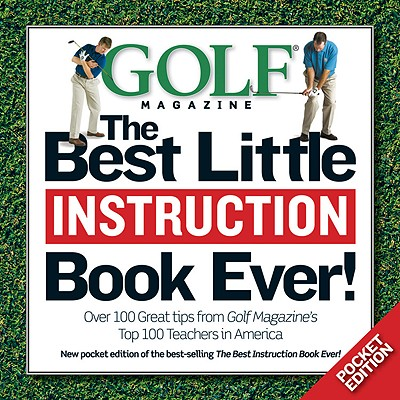The Best Little Instruction Book Ever! - Golf Magazine (Editor)