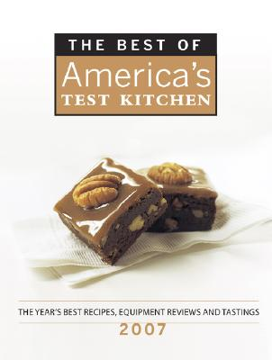 The Best of America's Test Kitchen: The Year's Best Recipes, Equipment Reviews, and Tastings - America's Test Kitchen (Editor)