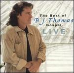The Best of B.J. Thomas Gospel: Live