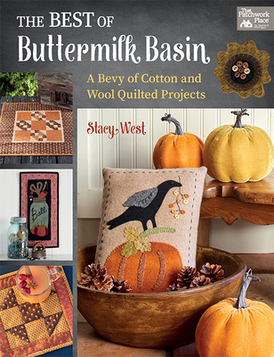 The Best of Buttermilk Basin: A Bevy of Cotton and Wool Quilted Projects - West, Stacy