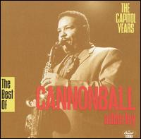 The Best of Cannonball Adderley: The Capitol Years - Cannonball Adderley
