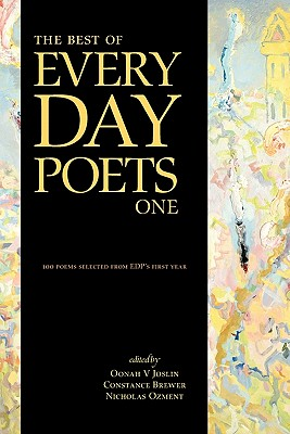 The Best of Every Day Poets One - Joslin, Oonah V (Editor), and Brewer, Constance (Editor), and Ozment, Nicholas (Editor)