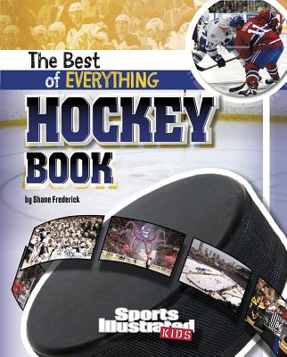 The Best of Everything Hockey Book - Frederick, Shane