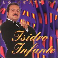 The Best of Isidro Infante - Isidro Infante