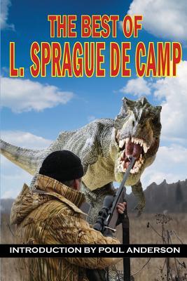 The Best of L. Sprague de Camp - De Camp, L Sprague, and Anderson, Poul (Introduction by)