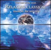 The  Best of the Most Relaxing Classical Music in the Universe -