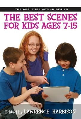 The Best Scenes for Kids Ages 7-15 - Harbison, Lawrence