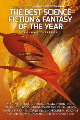 The Best Science Fiction and Fantasy of the Year Volume 13 - Strahan, Jonathan
