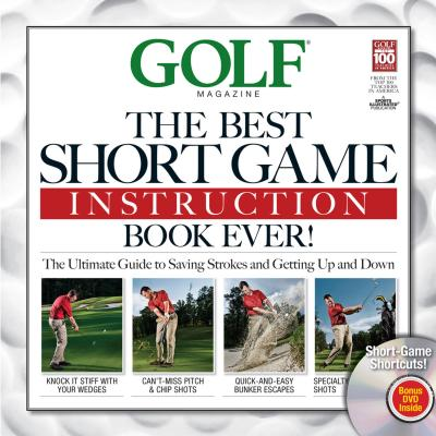 The Best Short Game Instruction Book Ever!: Guaranteed to Save You Strokes and Get Up and Down Every Time - DeNunzio, David (Editor)
