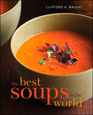 The Best Soups in the World - Wright, Clifford A