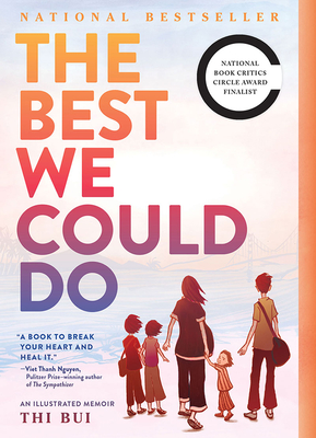 The Best We Could Do: An Illustrated Memoir - Bui, Thi