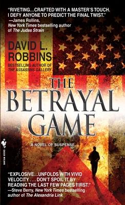 The Betrayal Game - Robbins, David L