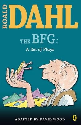 The BFG: A Set of Plays: A Set of Plays - Dahl, Roald