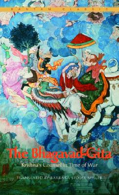 The Bhagavad-Gita: Krishna's Counsel in Time of War - Stoler-Miller, Barbara (Translated by)