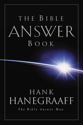 The Bible Answer Book - Hanegraaff, Hank