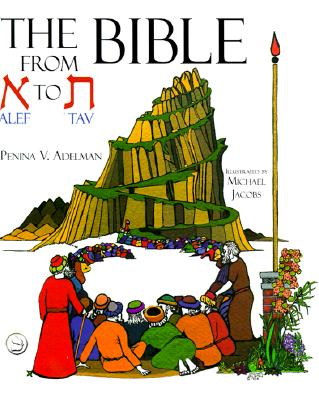 The Bible from ALEF to Tav - Adelman, Penina V