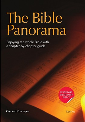 The Bible Panorama: Enjoying the Whole Bible with a Chapter-By-Chapter Guide - Chrispin, Gerard